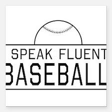 """I speak fluent baseball Square Car Magnet 3"""" x 3"""""""