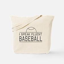 I speak fluent baseball Tote Bag