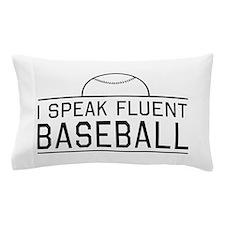 I speak fluent baseball Pillow Case