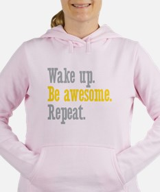 Wake Up Be Awesome Repeat Women's Hooded Sweatshir