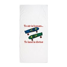 To Air Is Human Beach Towel