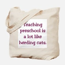 Teaching preschool is a lot like herding cats Tote
