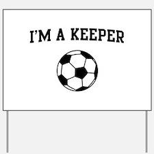 I'm a keeper soccer Yard Sign