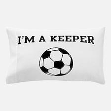 I'm a keeper soccer Pillow Case