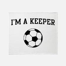 I'm a keeper soccer Throw Blanket