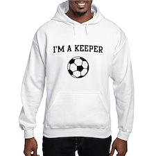 I'm a keeper soccer Hoodie