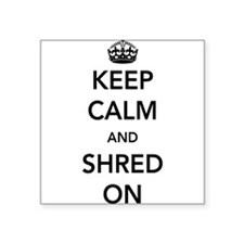 Keep calm and shred on Sticker