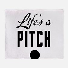 Life's a pitch Throw Blanket