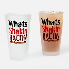 Whats Shakin Bacon Drinking Glass