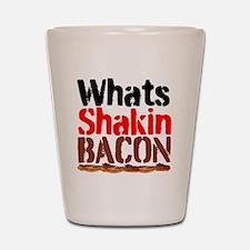 Whats Shakin Bacon Shot Glass