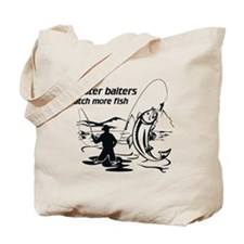 Master baiters catch more Tote Bag