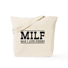 Milf man I love fishing Tote Bag