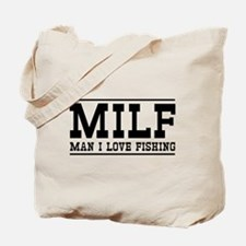 Milf man I love fishing Tote Bag