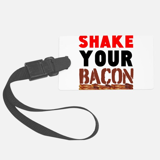 Shake Your Bacon Luggage Tag