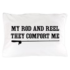 My rod and reel comfort Pillow Case