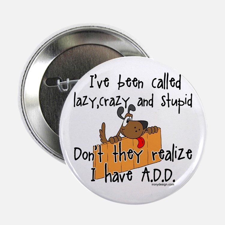 "Cute A.d.d 2.25"" Button"