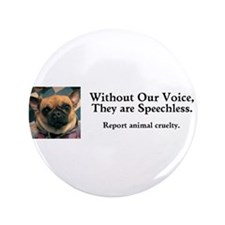 "Without Our Voice Dunkie 3.5"" Button"