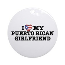 I Love My Puerto Rican Girlfriend Ornament (Round)
