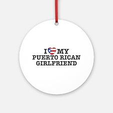 I Love My Puerto Rican Girlfriend Ornament (Round)