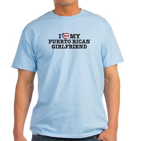 I Love My Puerto Rican Girlfriend Light T-Shirt