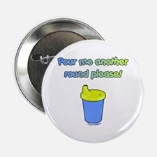 Pour Me Another Round Button