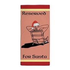 Reserved For Santa Beach Towel