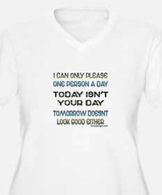 Today isn't your day Humor Saying Plus Size T-Shir