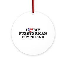 I Love My Puerto Rican Boyfriend Ornament (Round)