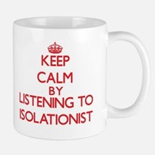 Keep calm by listening to ISOLATIONIST Mugs