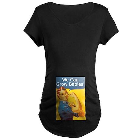 We can grow babies! Maternity Dark T-Shirt