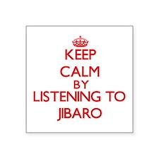 Keep calm by listening to JIBARO Sticker