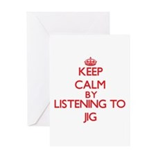 Keep calm by listening to JIG Greeting Cards