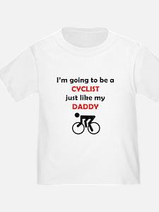 Cyclist Like My Daddy T-Shirt