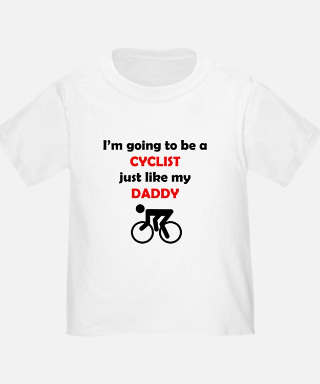 Cyclist Like My Daddy T-Shirt