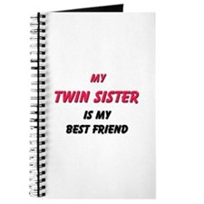My TWIN SISTER Is My Best Friend Journal
