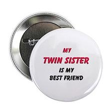My TWIN SISTER Is My Best Friend Button