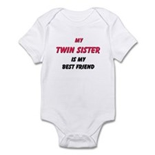 My TWIN SISTER Is My Best Friend Infant Bodysuit