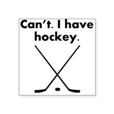 Cant I Have Hockey Sticker