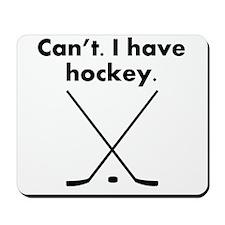 Cant I Have Hockey Mousepad