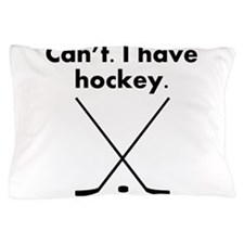 Cant I Have Hockey Pillow Case