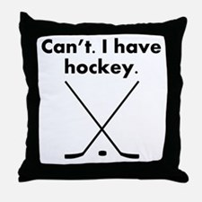 Cant I Have Hockey Throw Pillow