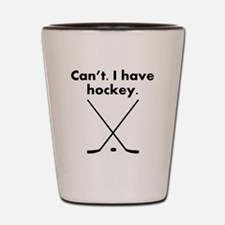 Cant I Have Hockey Shot Glass