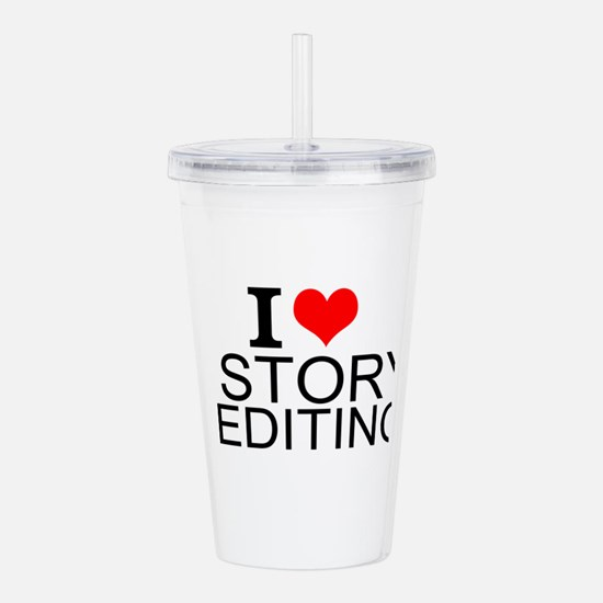 I Love Story Editing Acrylic Double-wall Tumbler