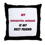 My THOUGHTFUL HUSBAND Is My Best Friend Throw Pill