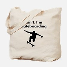Cant Im Skateboarding Tote Bag
