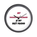 My THOUGHTFUL HUSBAND Is My Best Friend Wall Clock