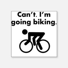 Cant Im Going Biking Sticker