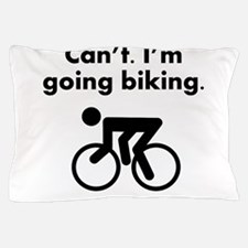 Cant Im Going Biking Pillow Case