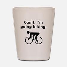 Cant Im Going Biking Shot Glass