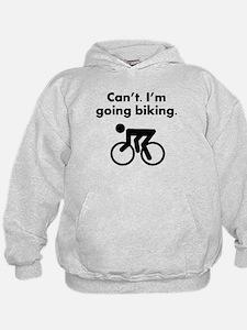 Cant Im Going Biking Hoodie